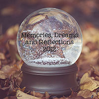 Memories, Dreams & Reflections: 2012